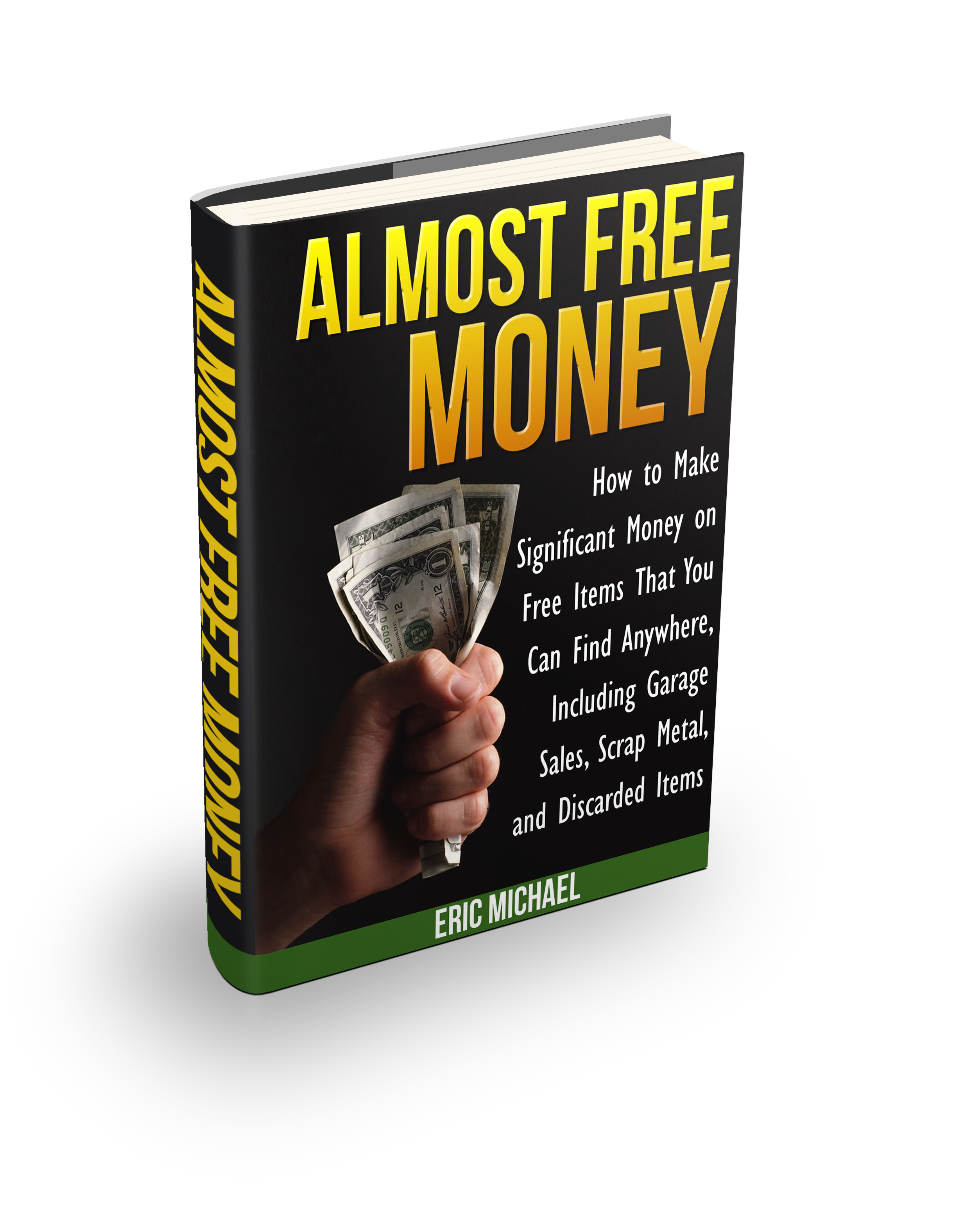 Almost Free Money Home Business Book 540 Free Items to Find and Sell